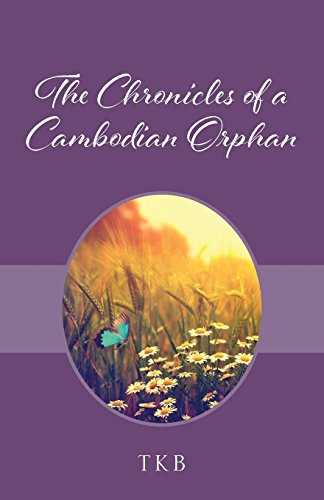 The Chronicles of a Cambodian Orphan