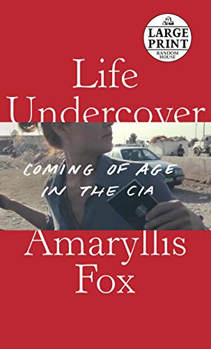 Book Cover: Life Undercover: Coming of Age in the CIA