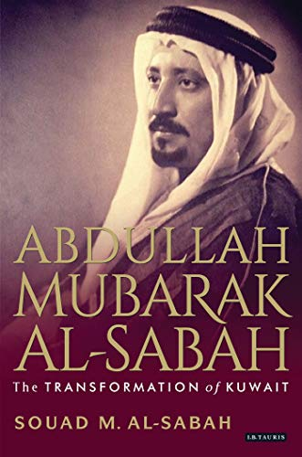 Used, Abdullah Mubarak Al-Sabah: The Transformation of Kuwait for sale  Delivered anywhere in USA