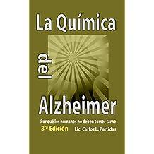 La Química del Alzheimer: Por qué los humanos no deben comer carnes (La Química de las Enfermedades nº 4) (Spanish Edition)