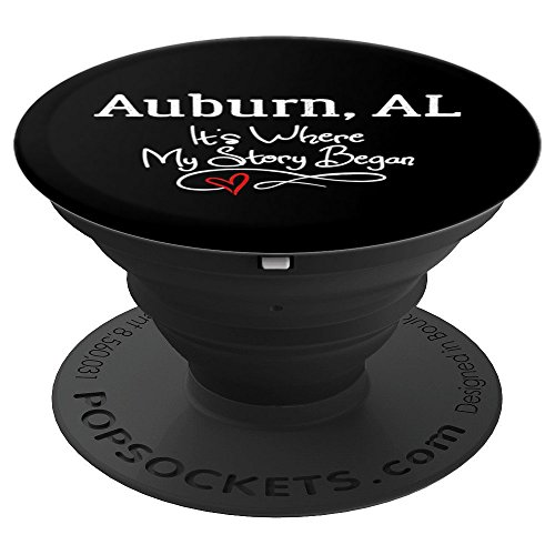 Auburn AL Phone Case Stand - Where My Story Began! - PopSockets Grip and Stand for Phones and Tablets -