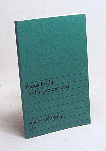 Die Dreigroschenoper, Bertold Brecht