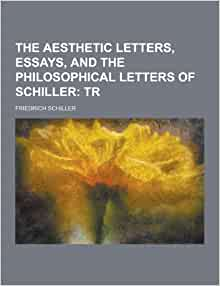 aesthetical and philosophical essays by frederick schiller Aesthetical and philosophical essays [halls of wisdom] and over one million other books are available for amazon kindle learn more.