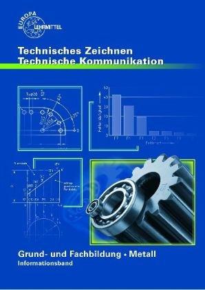 Techn. Kommunikation Grund- und Fachbildung Metall - Informationsband