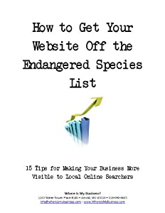 How to Get Your Website Off the Endangered Species List: 15 Tips for Making Your Business More Visible to Online Searchers