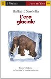 L'era glaciale (Farsi un'idea)