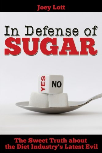 fructose+health Products : In Defense of Sugar: The Sweet Truth about the Diet Industry's Latest Evil