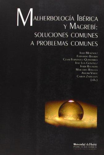 Descargar Libro Malherbología Ibérica Y Magrebí: Soluciones Comunes A Problemas Comunes Fernando Bastida