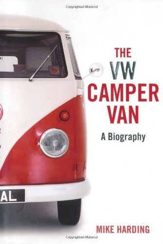 The VW Camper Van: A Biography by Mike Harding (2013-05-23)