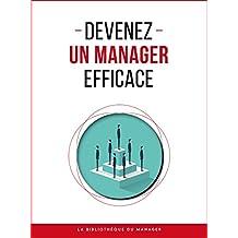 Devenez un manager efficace (Coaching pro) (French Edition)