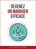 Devenez un manager efficace (Coaching pro) (French Edition)
