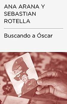 Buscando a Óscar de [Arana, Ana]