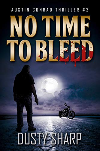 No Time To Bleed: Austin Conrad Thriller #2 ()