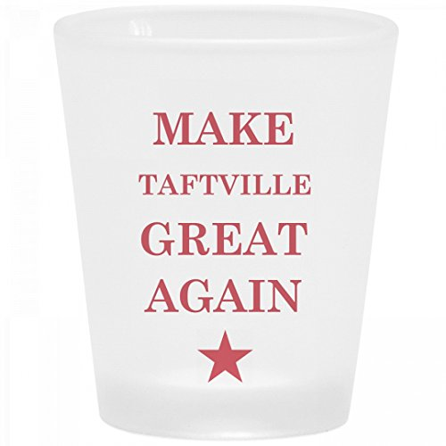 Political Make Taftville Great Again: Frosted Shot Glass