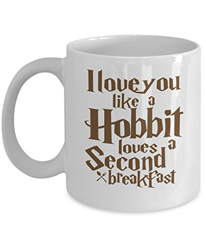 i-love-you-like-a-hobbit-loves-a-second-breakfast-fun-coffee-mug-this-tea-cup-is-an-ideal-gift-prese