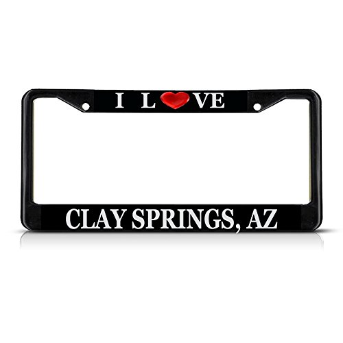 Sign Destination Metal License Plate Frame Solid Insert I Love Heart Clay Springs, Az Car Auto Tag Holder - Black 2 Holes, Set of -