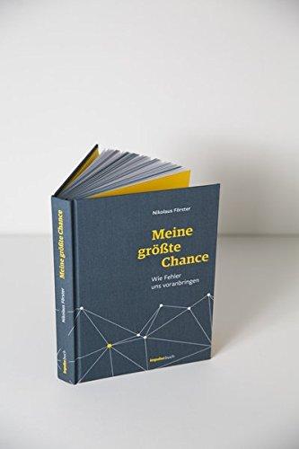 Meine größte Chance: Wie Fehler uns voranbringen Gebundenes Buch – 28. September 2017 Nikolaus Förster impulse buch 3947212011 Arbeitspsychologie