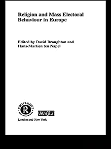 Religion and Mass Electoral Behaviour in Europe (Routledge/ECPR Studies in European Political Science)