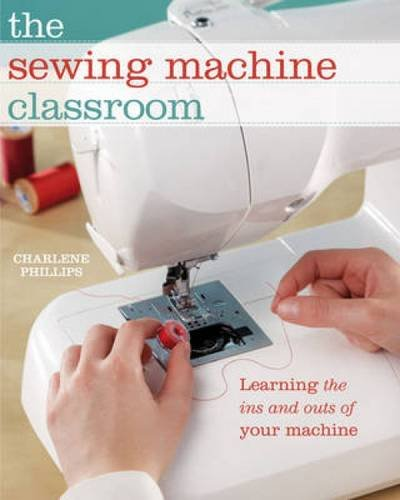The Sewing Prime mover Classroom: Learn the Ins & Outs of Your Machine