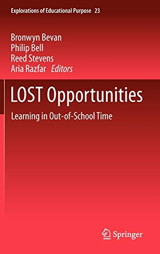 LOST Opportunities: Learning in Out-of-School Time (Explorations of Educational Purpose)