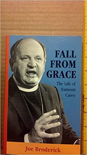 Fall from Grace: Life of Eamonn Casey by Joe Broderick (1992-09-25)