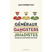 Généraux, gangsters et jihadistes (CAHIERS LIBRES)