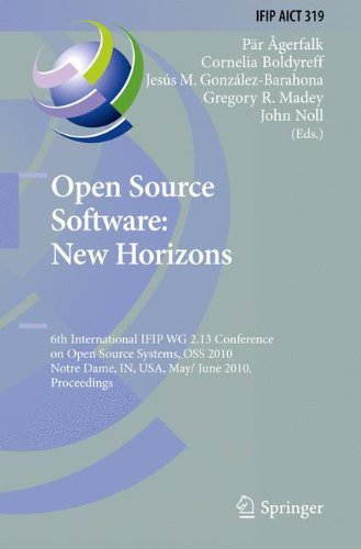 Open Source Software: New Horizons: 6th International IFIP WG 2.13 Conference on Open Source Systems, OSS 2010, Notre Dame, IN, USA, May 30 - June 2, ... in Information and Communication Technology) by Springer