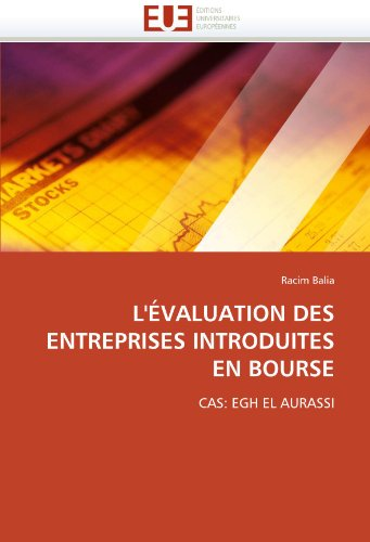 L'ÉVALUATION DES ENTREPRISES INTRODUITES EN BOURSE: CAS: EGH EL AURASSI (French Edition)