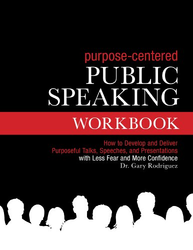 Purpose-Centered Public Speaking Workbook by Brand: LeaderMetrix