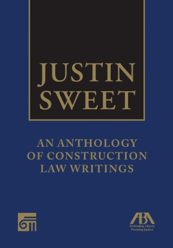 Justin Sweet: An Anthology Of Construction Law Writings