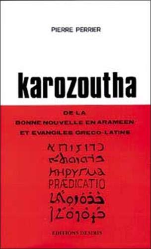 Karozoutha : Bonne nouvelle en araméen Pierre Perrier