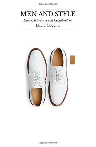 Image of Men and Style: Essays, Interviews and Considerations