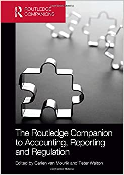 The Routledge Companion to Accounting, Reporting and Regulation (Routledge Companions in Business, Management and Accounting)