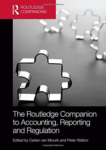 The Routledge Companion to Accounting, Reporting and Regulation (Routledge Companions in Business, Management and Accoun