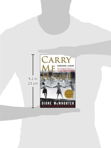 Carry Me Home: Birmingham, Alabama: The Climactic Battle of the Civil Rights Revolution