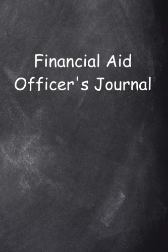 Financial Aid Officer's Journal Chalkboard Design: (Notebook, Diary, Blank Book) (Career Journals Notebooks Diaries) PDF