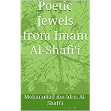 Poetic Jewels from Imam Al-Shafi'i (Arabic Edition)