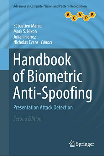 Handbook of Biometric Anti-Spoofing: Presentation Attack Detection (Advances in Computer Vision and Pattern Recognition) PDF