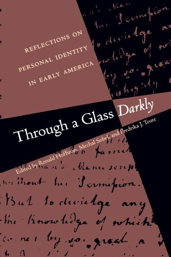 Through a Glass Darkly: Reflections on Personal Identity in Early America (Published by the Omohundro Institute of Early