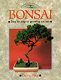 Bonsai: Step-by-step Guide to Growing Success (Crowood Gardening Guides) by David Pike (24-Apr-1989) Paperback