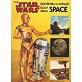 Star Wars Question and Answer Book About Space