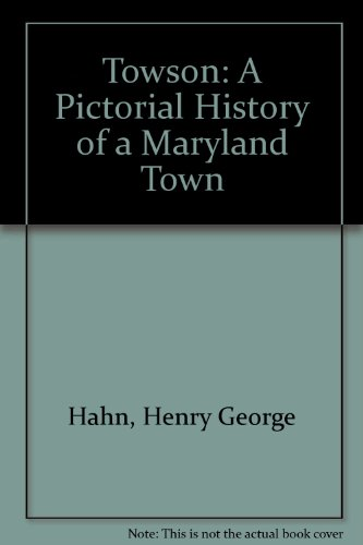 Towson: A Pictorial History of a Maryland - Town Towson