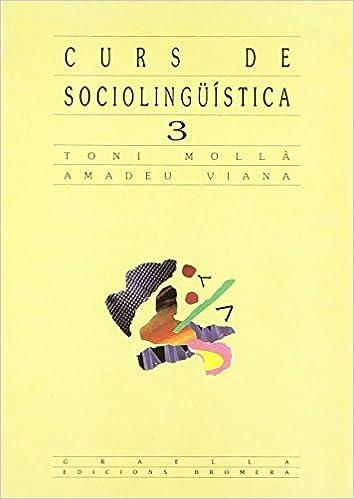 Curs de Sociolingüística - 3 GRAELLA de Antoni Molla Orts 1 sep 1991 Tapa blanda: Amazon.es: Libros