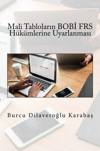 Mali Tablolarinin, BOBI FRS Hukumlerine Uyarlanmasi (Turkish Edition)