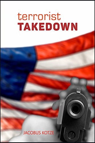Terrorist Takedown (JKLS Counter Terrorism Book 1) by [Kotze, Jacobus]