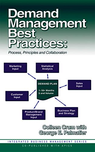 Demand Management Best Practices: Process, Principles, and Collaboration (Integrated Business Management)