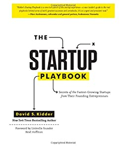 The Startup Playbook: Secrets of the Fastest-Growing Startups from Their Founding Entrepreneurs from Chronicle Books