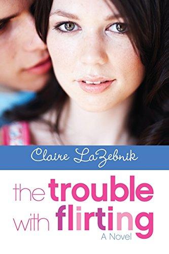 Trouble Flirting Claire LaZebnik