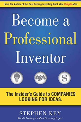 Become a Professional Inventor: The Insider