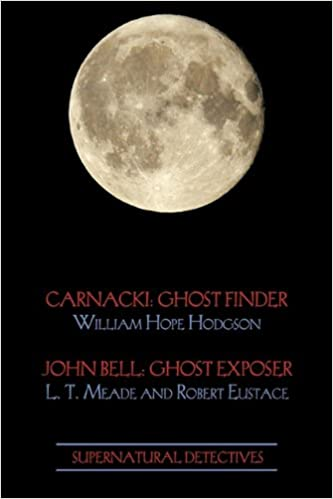 Supernatural Detectives 1 (Carnacki: Ghost Finder / John Bell: Ghost Exposer)